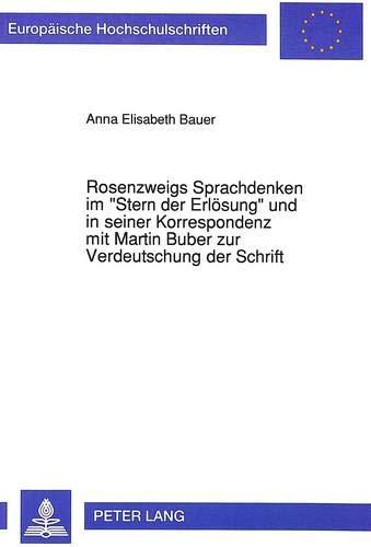 Rosenzweigs Sprachdenken im «Stern der Erlösung» und in seiner Korrespondenz mit ...