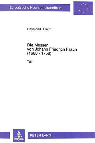 Die Messen Von Johann Friedrich Fasch (1688: Raymond Dittrich