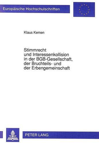 Stimmrecht und Interessenkollision in der BGB-Gesellschaft, der Bruchteils- und der ...