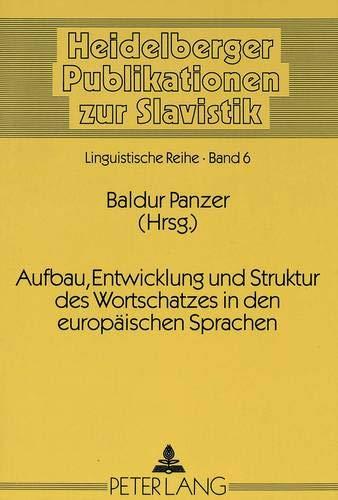 Aufbau, Entwicklung und Struktur des Wortschatzes in den europäischen Sprachen Motive, ...