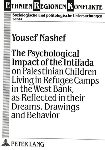 9783631453353: Psychological Impact of the Intifada on Palestinian Children Living in Refugee Camps in the West Bank, as Reflected in Their Dreams, Drawings and Behavior (Ethnien-Regionen-Konflikte)