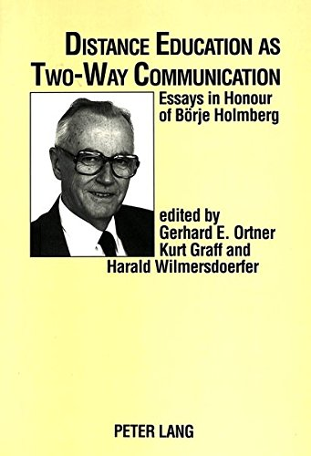 Distance Education as Two-Way Communication: Essays in Honour of Borje Holmberg: Ortner, G E et al