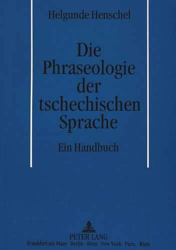 9783631453681: Die Phraseologie der tschechischen Sprache: Ein Handbuch (German Edition)