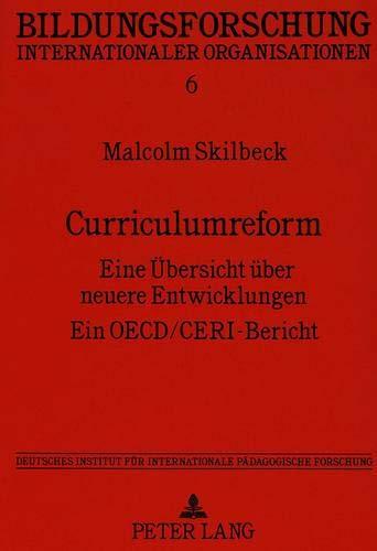 BILDUNGSFORSCHUNG. INTERNATIONALER ORGANISATIONEN. Curriculumreform. Eine Übersicht über: Skilbeck, Malcolm:
