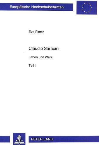 9783631454404: Claudio Saracini: Leben und Werk (Europäische Hochschulschriften / European University Studies / Publications Universitaires Européennes) (German Edition)