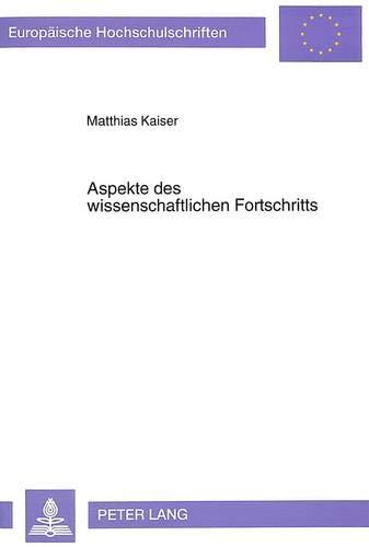 Aspekte des wissenschaftlichen Fortschritts: Matthias Kaiser