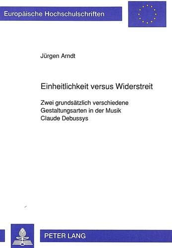 Einheitlichkeit versus Widerstreit: Zwei grundsätzlich verschiedene Gestaltungsarten: Jürgen Arndt