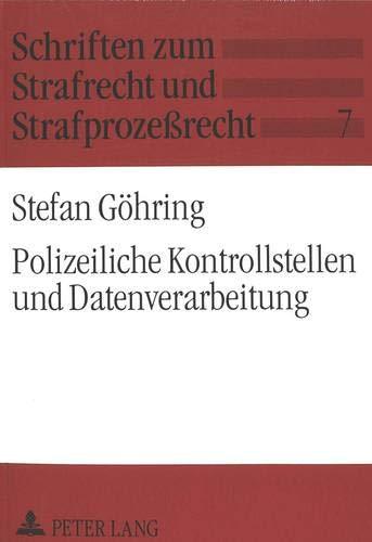 Polizeiliche Kontrollstellen und Datenverarbeitung: 163 d StPO und novellierte Polizeigesetze der L...