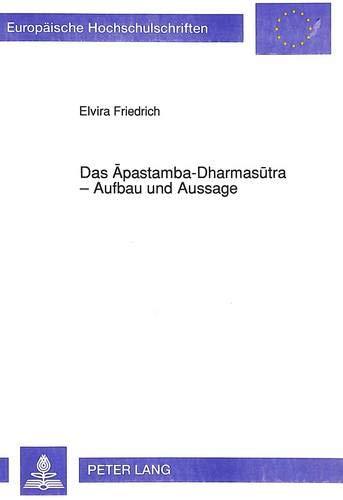 Das Apastamba-Dharmasutra - Aufbau Und Aussage (Paperback): Elvira Friedrich