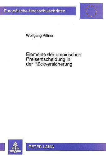 Elemente der empirischen Preisentscheidung in der Rückversicherung: Rittner, Wolfgang