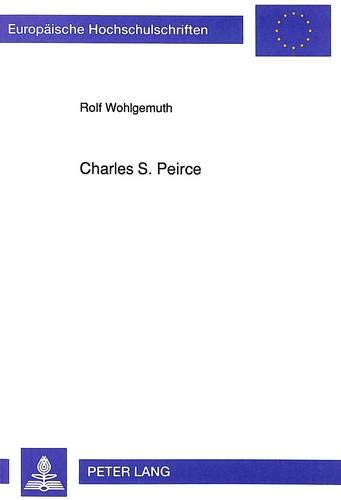Charles S. Peirce: Wohlgemuth, Rolf