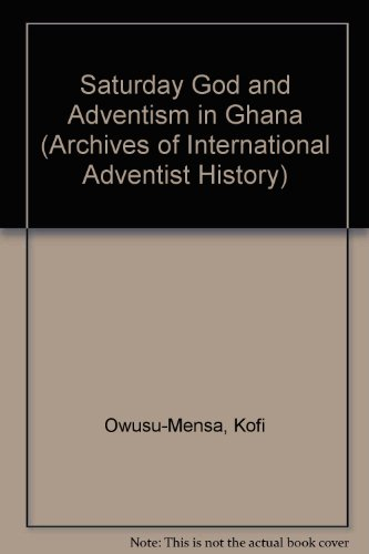 9783631456460: Saturday God and Adventism in Ghana (Adventistica)