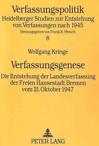 9783631456569: Verfassungsgenese: Die Entstehung Der Landesverfassung Der Freien Hansestadt Bremen Vom 21. Oktober 1947 (Verfassungspolitik,)