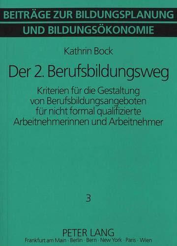 9783631456583: Der 2. Berufsbildungsweg: Kriterien für die Gestaltung von Berufsbildungsangeboten für nicht formal qualifizierte Arbeitnehmerinnen und Arbeitnehmer ... und Bildungspolitik) (German Edition)