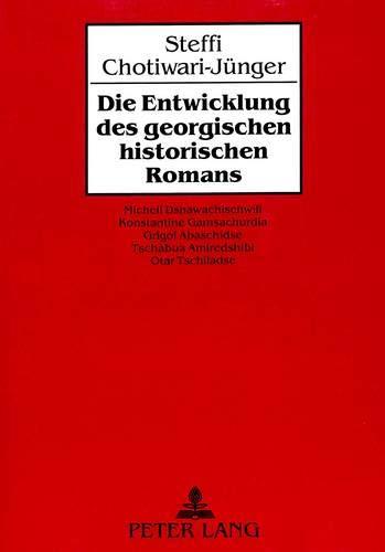 Die Entwicklung des georgischen historischen Romans: Steffi Chotiwari-Jünger