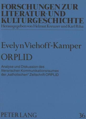 ORPLID Analyse und Diskussion des literarischen Kommunikationsraumes der «katholischen»...