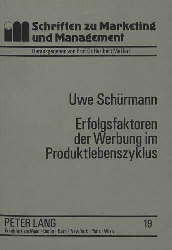9783631457504: Erfolgsfaktoren der Werbung im Produktlebenszyklus: Ein Beitrag zur Werbewirkungsforschung (Schriften zu Marketing und Management) (German Edition)