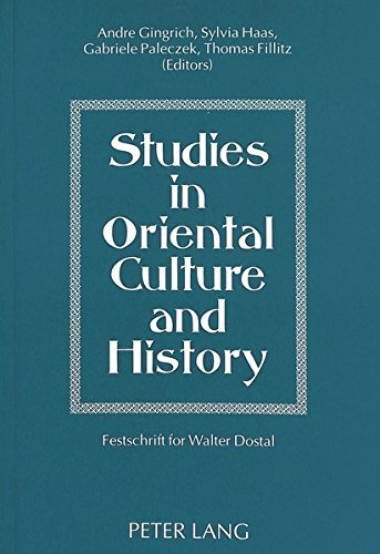 Studies in Oriental Culture and History Festschrift für Walter Dostal: Gingrich, Andre / Haas,...
