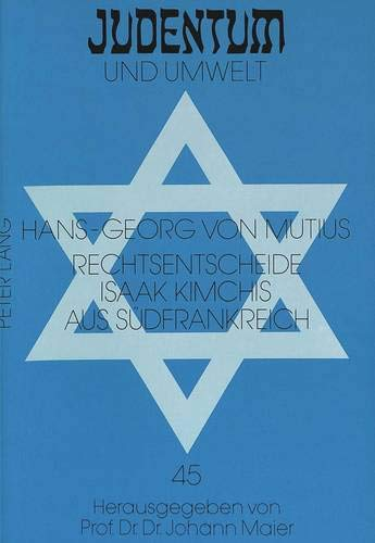 Rechtsentscheide Isaak Kimchis Aus Suedfrankreich: 2. Halbband: Hans-Georg Von Mutius