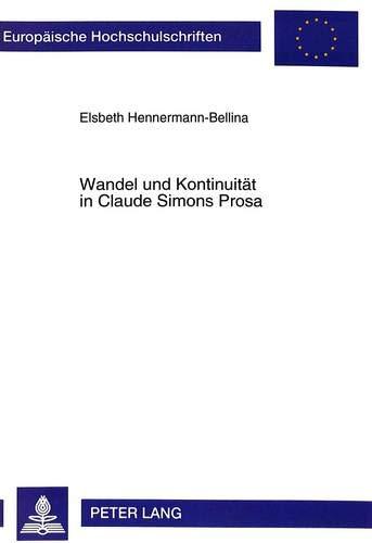Wandel und Kontinuität in Claude Simons Prosa Am Beispiel der Romane Histoire, La Bataille de ...