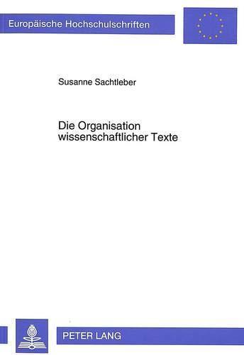 Die Organisation wissenschaftlicher Texte Eine kontrastive Analyse: Sachtleber, Susanne