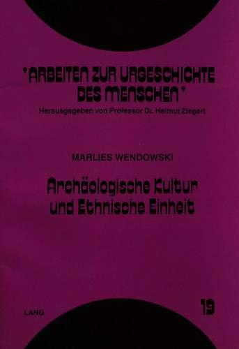 9783631461679: Archäologische Kultur und Ethnische Einheit: Möglichkeiten und Grenzen der Identifikation (Arbeiten zur Urgeschichte des Menschen)
