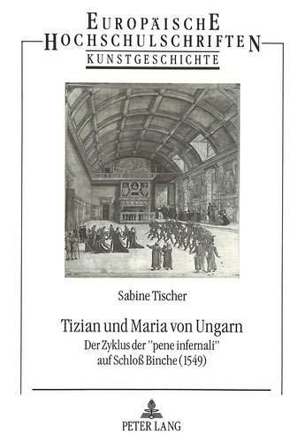 Tizian und Maria von Ungarn: Der Zyklus der