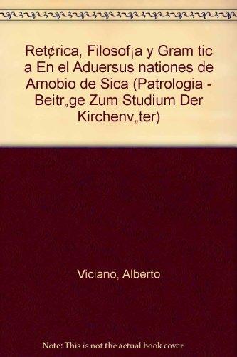 9783631462201: Retorica, Filosofia y Gramatica En el Aduersus nationes de Arnobio de Sica (Patrologia - Beiträge Zum Studium Der Kirchenväter)