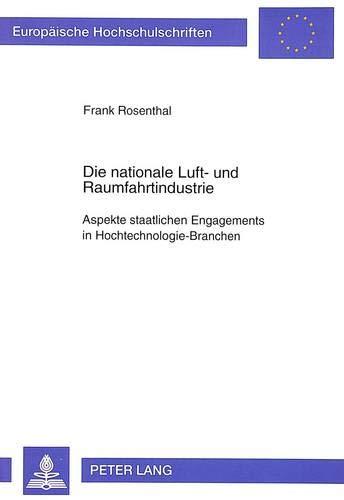 Die Nationale Luft- Und Raumfahrtindustrie: Aspekte Staatlichen Engagements in ...