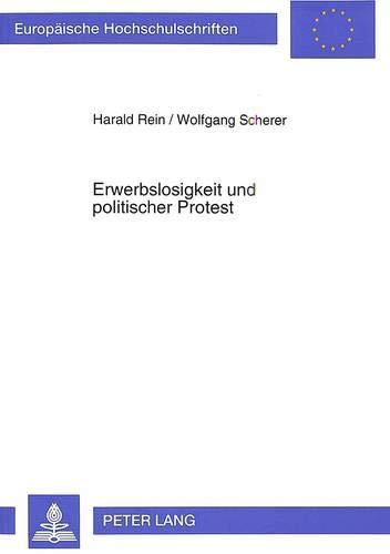 Erwerbslosigkeit und politischer Protest: Harald Rein
