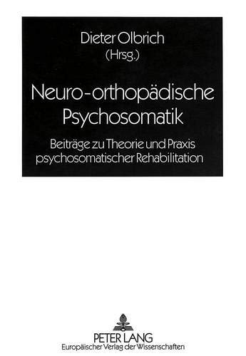 9783631463390: Neuro-orthopädische Psychosomatik (German Edition)