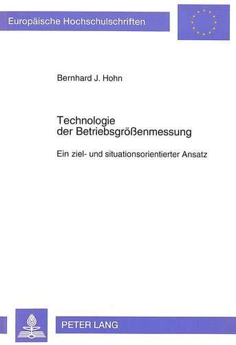 Technologie der Betriebsgrößenmessung Ein ziel- und situationsorientierter Ansatz: Hohn,...