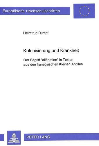 Kolonisierung und Krankheit: Der Begriff «aliénation» in Texten aus den franz&...