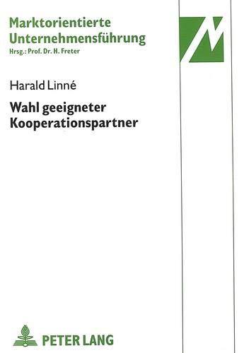 Wahl geeigneter Kooperationspartner Ein Beitrag zur strategischen Planung von F&E-Kooperationen...