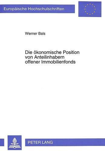 Die ökonomische Position von Anteilinhabern offener Immobilienfonds Eine Analyse: Bals, Werner