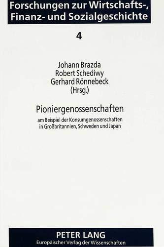 9783631464885: Pioniergenossenschaften: am Beispiel der Konsumgenossenschaften in Großbritannien, Schweden und Japan (Forschungen zur Wirtschafts-, Finanz- und Sozialgeschichte) (German Edition)