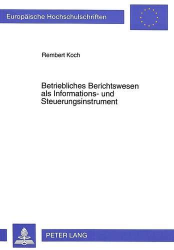 Betriebliches Berichtswesen als Informations- und Steuerungsinstrument: Rembert Koch