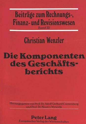 Die Komponenten des Geschäftsberichts Abgrenzung und Prüfung unter besonderer Berü...