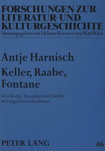 Keller, Raabe, Fontane: Geschlecht, Sexualit?t und Familie: Harnisch, Antje
