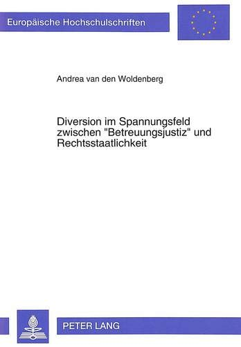 9783631466124: Diverson im Spannungsfeld zwischen «Betreuungsjustiz» und Rechtsstaatlichkeit (Europäische Hochschulschriften / European University Studies / Publications Universitaires Européennes) (German Edition)