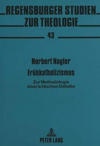 Frühkatholizismus Zur Methodologie einer kritischen Debatte: Nagler, Norbert
