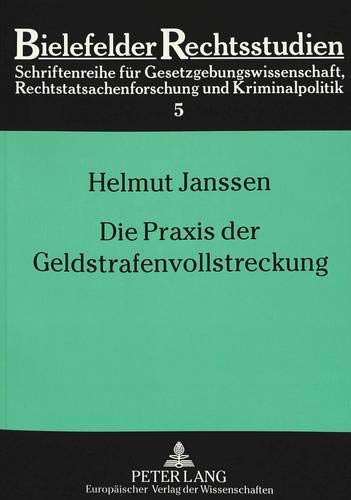 Die Praxis der Geldstrafenvollstreckung: Helmut Janssen