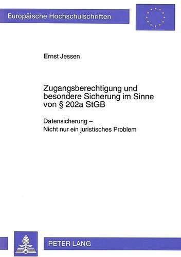 Zugangsberechtigung und besondere Sicherung im Sinne von § 202a StGB: Ernst Jessen