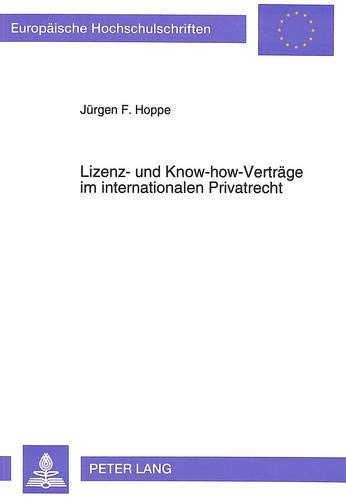 Lizenz- und Know-how-Verträge im internationalen Privatrecht: Jürgen F. Hoppe