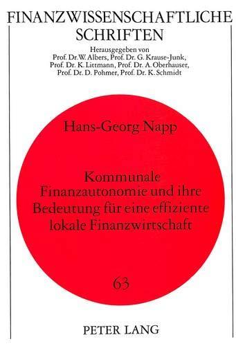 Kommunale Finanzautonomie und ihre Bedeutung für eine: Napp, Hans G