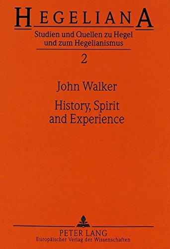 History, Spirit and Experience: Hegel's Conception of the Historical Task of Philosophy in His...