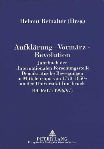 Aufklärung - Vormärz - Revolution Jahrbuch der «Internationalen Forschungsstelle ...