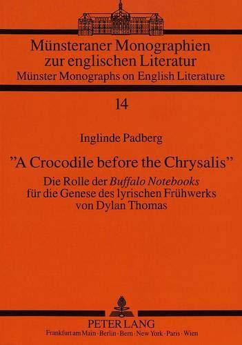 A Crocodile Before the Chrysalis-: Die Rolle Der Buffalo Notebooks Fuer Die Genese Des Lyrischen ...