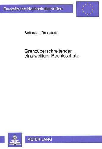 Grenzüberschreitender einstweiliger Rechtsschutz: Gronstedt, Sebastian