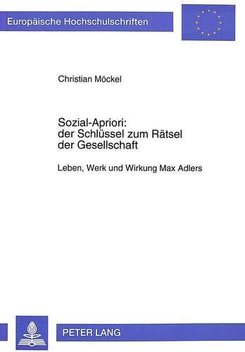 Sozial-Apriori: der Schlüssel zum Rätsel der Gesellschaft: Christian M�ckel